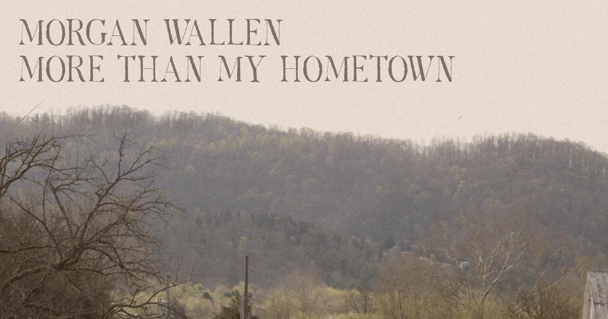 Morgan Wallen Drops Vulnerable More Than My Hometown
